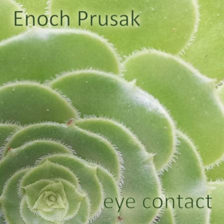 eye contact - enoch prusak